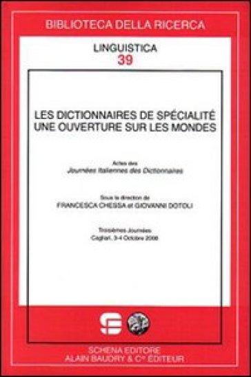 Les dictionnaires de spécialisté. Une ouverture sur les mondes. Actes des journées italiennes des dictionnaires (Cagliari, octobre 2008) - G. Dotoli | Jonathanterrington.com