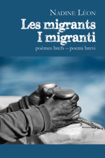 Les migrants-I migranti - Nadine Léon |