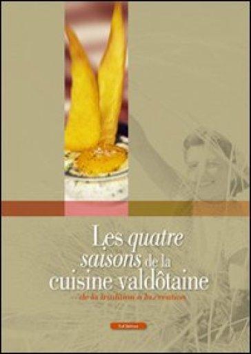 Les quatre saisons de la cuisine valdotaine. De la tradition à la création -  pdf epub