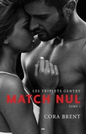 Les triplets Gentry - Match nul