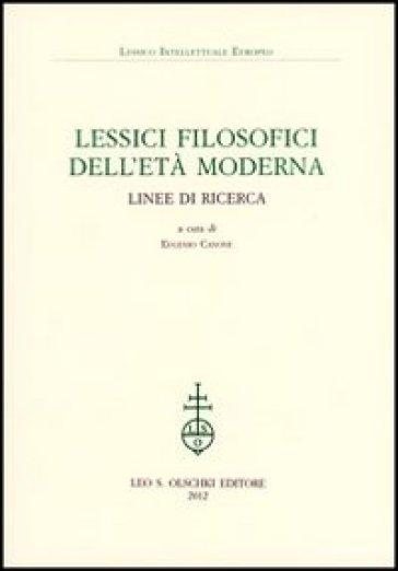 Lessici filosofici dell'età moderna. Linee di ricerca - E. Canone  