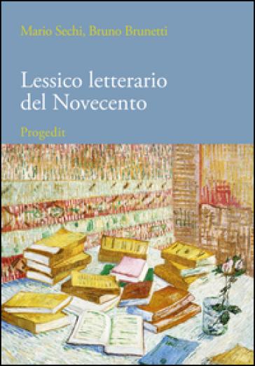 Lessico letterario del Novecento. Dalle avanguardie ai blog - Mario Sechi |