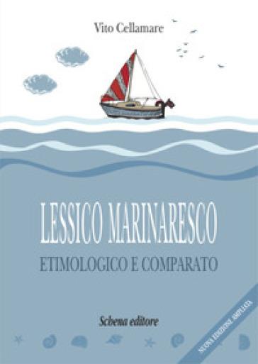 Lessico marinaresco etimologico e comparato - Vito Cellamare |