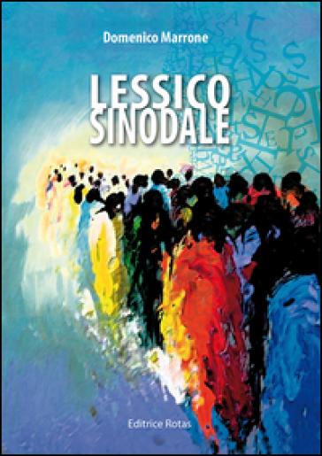 Lessico sinodale - Domenico Marrone | Kritjur.org