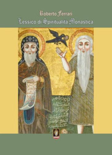 Lessico di spirtualità monastica - Roberto Ferrari |