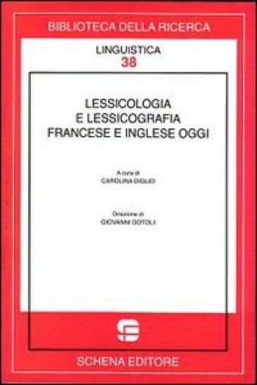 Lessicologia e lessicografia francese e inglese oggi - C. Diglio | Rochesterscifianimecon.com