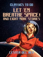 Let  Em Breathe Space! And eight more stories