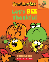 Let s Bee Thankful (Bumble and Bee #3), Volume 3