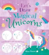 Let s Draw Magical Unicorns