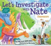 Let s Investigate with Nate #3: Dinosaurs