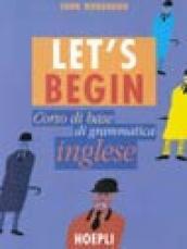 Let's begin. Corso di base di grammatica inglese