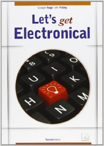 Let's get electronical. CLIL for english. Con espansione online. Con CD Audio. Per gli Ist. tecnici e professionali