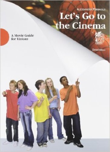 Let's go to the cinema. A movie guide. Per le Scuole superiori