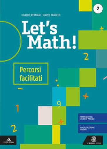 Let's math! Percorsi facilitati. Per la Scuola media. Con e-book. Con espansione online. 2. - Ubaldo Pernigo |