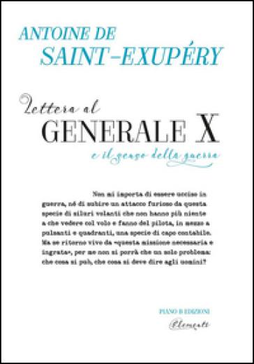 Lettera al Generale X e il senso della guerra - Antoine de Saint-Exupéry   Kritjur.org