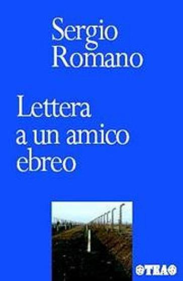 Lettera a un amico ebreo - Sergio Romano | Ericsfund.org