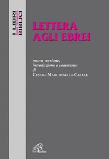 Lettera agli ebrei - Cesare Marcheselli Casale | Ericsfund.org