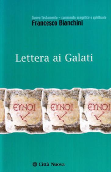 Lettera ai Galati - Francesco Bianchini   Kritjur.org