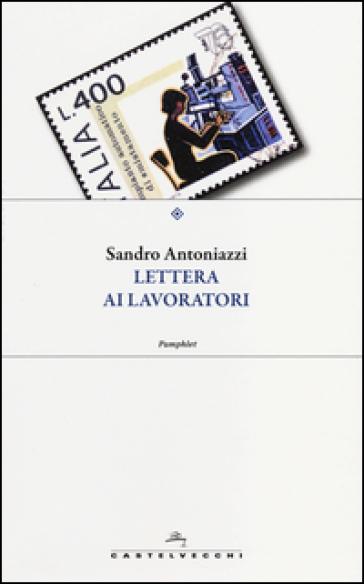 Lettera ai lavoratori - Sandro Antoniazzi |