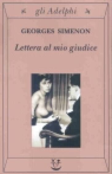 Lettera al mio giudice - Georges Simenon | Ericsfund.org