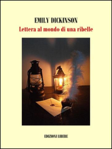 Lettera al mondo di una ribelle - Emily Dickinson |