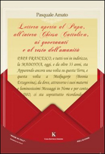 Lettera aperta al papa, all'intera Chiesa Cattolica, ai governanti e al resto dell'umanità - Pasquale Amato |