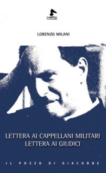 Lettera ai cappellani militari. Lettera ai giudici - Lorenzo Milani | Jonathanterrington.com