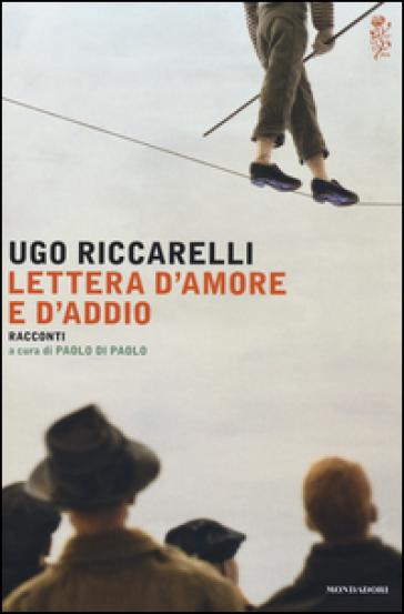 Lettera d'amore e d'addio - Ugo Riccarelli |