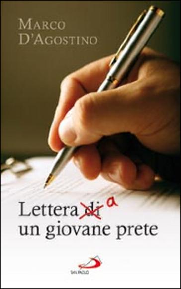 Lettera di/a un giovane prete - Marco D'Agostino |