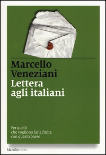Lettera agli italiani. Per quelli che vogliono farla finita con questo paese - Marcello Veneziani | Rochesterscifianimecon.com