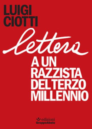 Lettera a un razzista del terzo millennio - Luigi Ciotti | Jonathanterrington.com