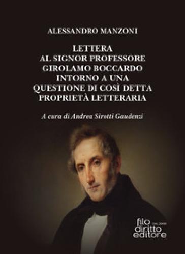 Lettera al signor professore Girolamo Boccardo intorno a una questione di così detta proprietà letteraria - Alessandro Manzoni | Rochesterscifianimecon.com