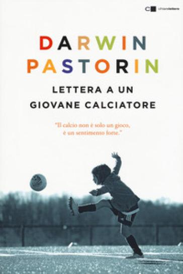 Lettera a un giovane calciatore - Darwin Pastorin pdf epub