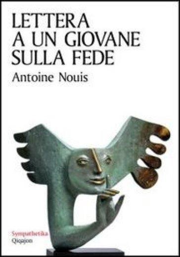 Lettera a un giovane sulla fede - Antoine Nouis | Ericsfund.org