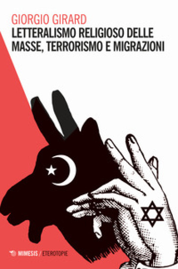 Letteralismo religioso delle masse, terrorismo e migrazioni - Giorgio Girard | Kritjur.org