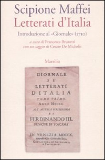 Letterati d'Italia. Introduzione al «Giornale» (1710) - Scipione Maffei |