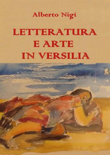 Letteratura e arte in Versilia - Alberto Nigi  