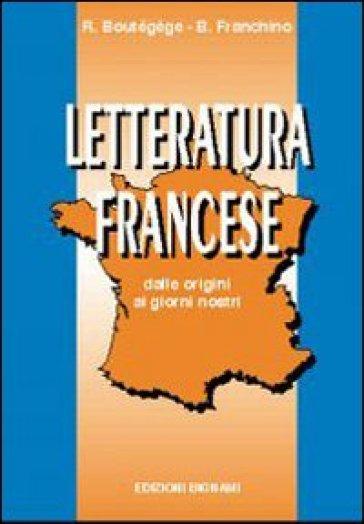 Letteratura francese. Per le Scuole - B. Franchino | Kritjur.org