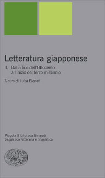 Letteratura giapponese. Vol. 2: Dalla fine del'Ottocento all'inizio del terzo millennio - L. Bienati |