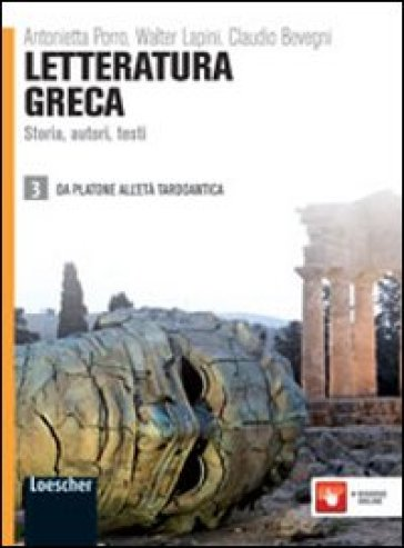 Letteratura greca. Storia, autori, testi. Per le Scuole superiori. Con espansione online. 3. - Antonietta Porro | Ericsfund.org