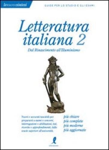 Letteratura italiana. 2.Dal Rinascimento all'Illuminismo - Giorgio Borroni | Thecosgala.com