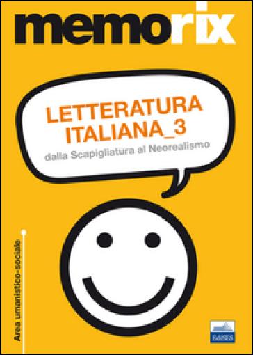 Letteratura italiana. 3: Dalla Scapigliatura al Neorealismo - Giovanni De Leva |