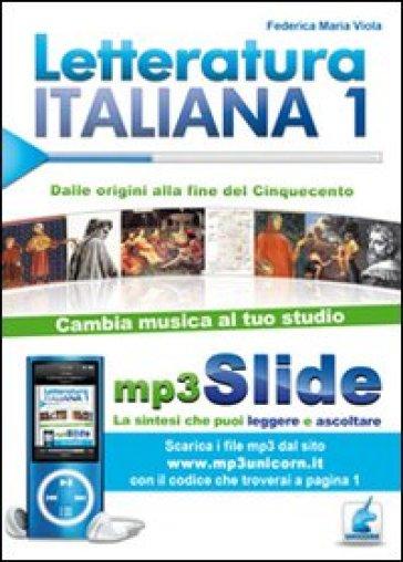 Letteratura italiana. Riassunto da leggere e ascoltare. Con file MP3. 1: Dal Duecento al Cinquecento - Federica M. Viola  