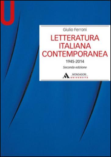 Letteratura italiana contemporanea 1945-2014 - Giulio Ferroni |