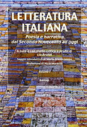 Letteratura italiana. Poesia e narrativa dal secondo Novecento ad oggi - L. Bronzi |
