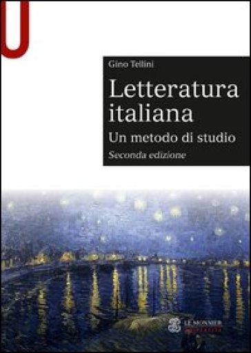 Letteratura italiana. Un metodo di studio - Gino Tellini |