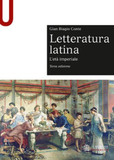 Letteratura latina. Con espansione online. 2: L' età imperiale - Gian Biagio Conte pdf epub