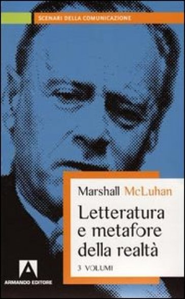 Letteratura e metafore della realtà - Marshall McLuhan |