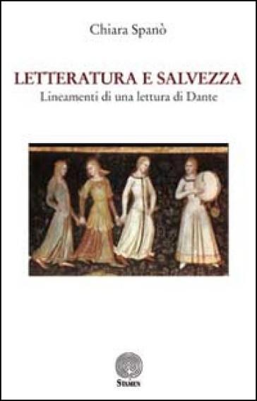 Letteratura e salvezza. Lineamenti di una lettura di Dante - Chiara Spanò   Jonathanterrington.com