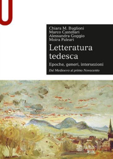 Letteratura tedesca. 1: Dal Medioevo al primo Novecento - Chiara Maria Buglioni pdf epub